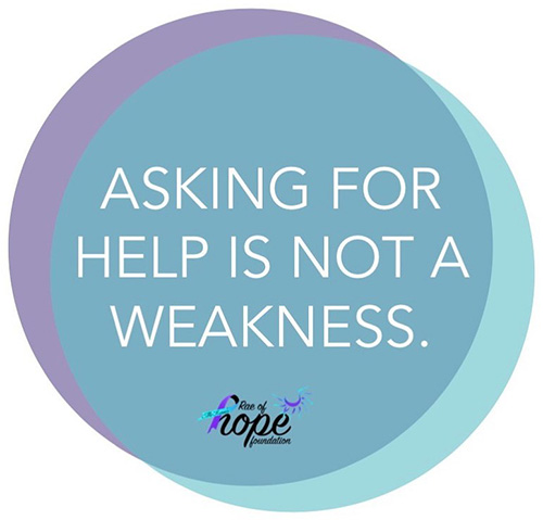 Asking for help is not a weakness.